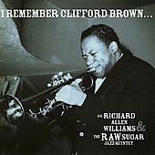 Richard Allen Williams M.D.: I Remember Clifford Brown *