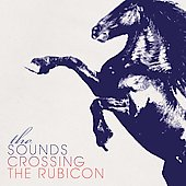 The Sounds: Crossing the Rubicon [Slipcase]