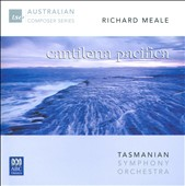 Richard Meale (1932-2009): 'Cantilena Pacifica' / Tasmanian SO; Franks