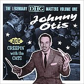 Johnny Otis: Creepin' with the Cats: The Legendary Dig Masters, Vol. 1