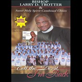Bishop Larry Trotter: Tell the Devil I'm Back [Video/DVD]