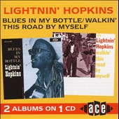 Lightnin' Hopkins: Blues in My Bottle/Walkin' This Road by Myself
