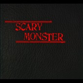 Scary Monster: Scary Monster