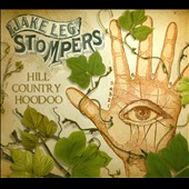 Jake Leg Stompers: Hill Country Hoodoo [Digipak]