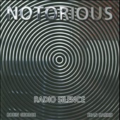 Notorious: Radio Silence *