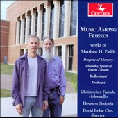 Music Among Friends: Works of Matthew H. Fields