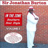 Sir Jonathan Burton: In the Zone: Southern Soul Style, Vol. 1