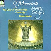 Monteverdi: Motets / Marlow, Cambridge Trinity College Choir
