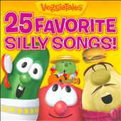 VeggieTales: 25 Favorite Silly Songs!