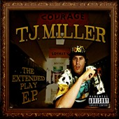 T.J. Miller: The Extended Play EP [PA]