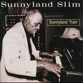 Sunnyland Slim: Sunnyland Train