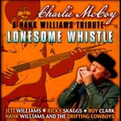 Charlie McCoy (Harmonica/Organ/Vibes/Guitar): A Hank Williams Tribute: Lonesome Whistle *