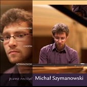 Piano Recital: Paderewski, Chopin, Szymanowski / Michal Szymanowski, piano