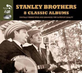 The Stanley Brothers: Eight Classic Albums