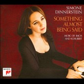 Something Almost Being Said: Music of Bach and Schubert / Simone Dinnerstein, piano