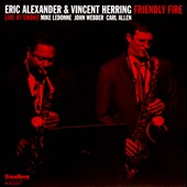 Eric Alexander (Saxophone)/Vincent Herring: Friendly Fire: Live at Smoke