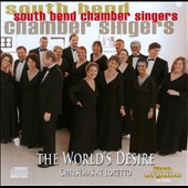 The World's Desire: Christmas at Loretto / South Bend Chamber Singers