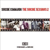 Suicide Commando: The  Suicide Sessions, Vol. 2: Stored Images + Bonus