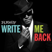 R. Kelly: Write Me Back [Deluxe Edition] [Bonus Tracks]