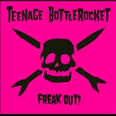 Teenage Bottlerocket: Freak Out! *