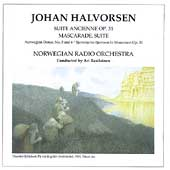 Halvorsen: Suite Ancienne, Mascarade, etc / Rasilainen, etc