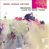 Dave Holland (Bass)/Sam Rivers/Barry Altschul: Reunion: Live in New York