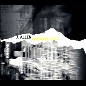 J. Allen: Wonder City [Digipak]