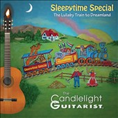 The Candlelight Guitarist: Sleepytime Special: The Lullaby Train to Dreamland