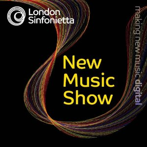 New Music Show - Works by Martin Suckling, Edmund Finnis, Isambard Khrouostaliov et al. / Leigh Melrose, Nicholas Collon