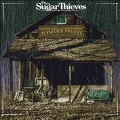 Sugar Thieves: Plywood Palace