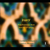 Insirâf: Arabo-Andalusian Music from the 13th Century / Paolo Faldi, flutes, shawm; Gianfranco Russo, viella, lyra