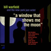 The New York Jazz Octet/Bill Warfield: A Window That Shows Me the Moon