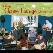 Chaise Lounge: A Very Chaise Lounge Christmas [Digipak]