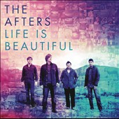 The Afters: Life Is Beautiful *