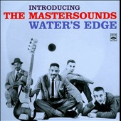The Mastersounds: Water's Edge