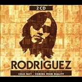 Rodriguez (70s): Cold Fact/Coming from Reality *