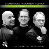 Enrico Pieranunzi/Marc Johnson (Bass)/Joey Baron: Play Morricone, Vols. 1 & 2: The Complete Recordings