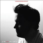 Christopher Denny: If The Roses Don't Kill Us [Digipak] [8/5]