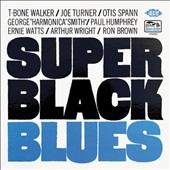 Otis Spann/T-Bone Walker/Big Joe Turner: Super Black Blues