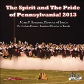 The Spirit and The Pride of Pennsylvania! 2013 - music by Brennan, Samudio, Strauss, Hopper, et al. / Brennan
