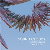 Douglas Finch/Martin Speake: Sound Clouds
