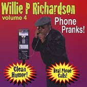 Willie P. Richardson: Phone Pranks, Vol. 4