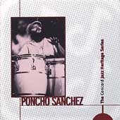 Poncho Sanchez: The Concord Jazz Heritage Series