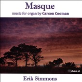 Masque: Organ music by Carson Cooman - Prelude and Fugue Nos. 1 - 9; Symphony for Organ; Preghiera / Erik Simmons, organ