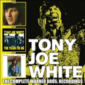 Tony Joe White: The Complete Warner Bros. Recordings *
