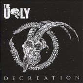 The Ugly: Decreation