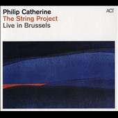 Philip Catherine: The String Project: Live in Brussels [Digipak]