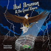 Bud Bronson and the Good Timers: Fantasy Machine