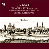 J.S. Bach: French Suites; Overture in the French Style / Vladimir Feltsman, piano