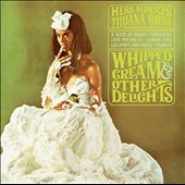 Herb Alpert/Herb Alpert & the Tijuana Brass: Whipped Cream & Other Delights [CD]